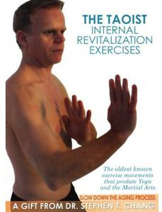 Taoist Internal Revitalization Exercises: Slow Down Aging Process