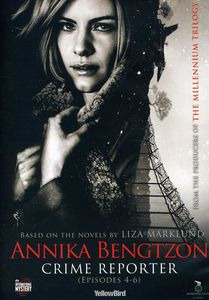 Annika Bengtzon, Crime Reporter: Episodes 4-6