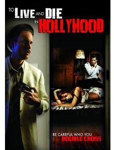 To Live & Die in Hollywood