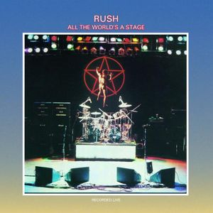 All The World's Stage (remastered) , Rush