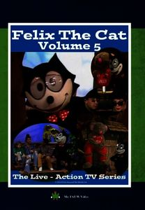 Felix the Cat: The Live Action Series: Volume 5