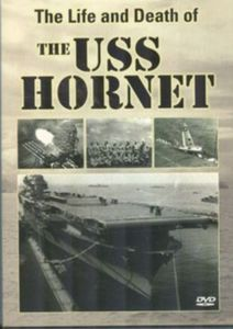 The Life and Death of the USS Hornet