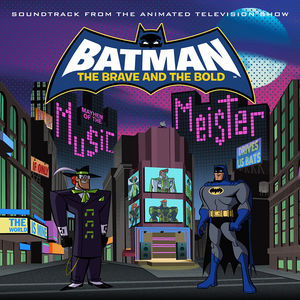 Batman: The Brave and the Bold (Music From the Animated Television Show)