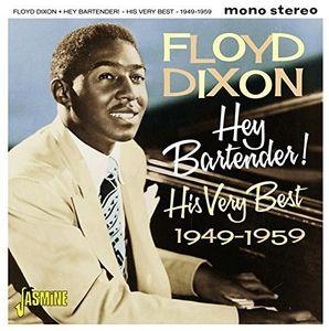 Hey Bartender! His Very Best 1949-1959 [Import] , Floyd Dixon