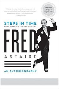 Steps in Time: Fred Astaire An Autobiography , Fred Astaire
