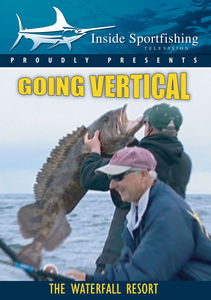 Inside Sportfishing: Going Vertical - Waterfall Resort