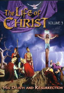 Life of Christ 3