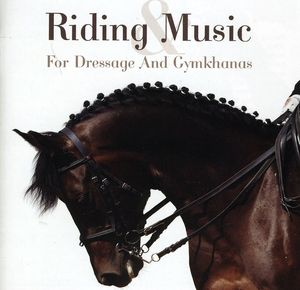 Riding & Music-Music for Dressage [Import]