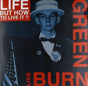 Burn Green Live [Import] , Life But How to Live It?