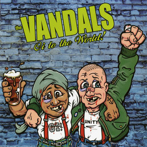 Oi To The World , The Vandals