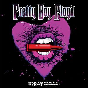 Stray Bullet , Pretty Boy Floyd