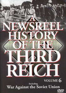 A Newsreel History of the Third Reich: Volume 6