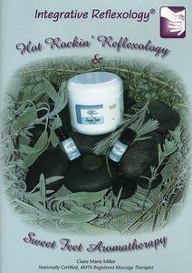 Hot Rockin' Reflexology and Sweet Foot Aromatherapy