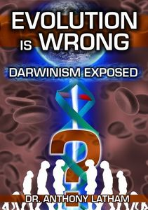 Evolution Is Wrong: Darwinism Exposed