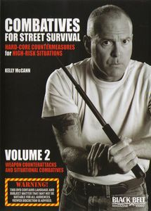 Combatives for Street Survival: Volume 2: Weapon Counterattacks and Situational Combatives