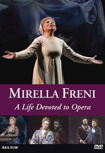 Mirella Freni: A Life Devoted Opera