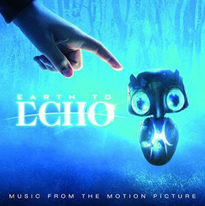 Earth To Echo (Original Soundtrack)