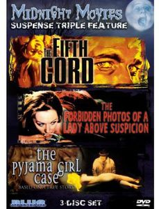 Midnight Movies - Suspense Triple Feature: The Fifth Cord /  The Forbidden Photos of a Lady Above Suspicion /  The Pyjama Girl Case