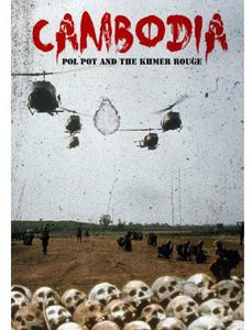 Cambodia: Pol Pot & the Khmer Rouge
