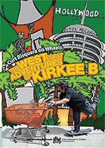 Curt Bizquera on Wheels: The West Coast Adventures of Kirkee B.