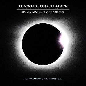 By George By Bachman , Randy Bachman