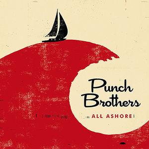 All Ashore , Punch Brothers