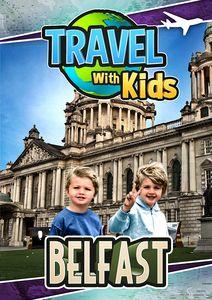 Travel With Kids: Belfast