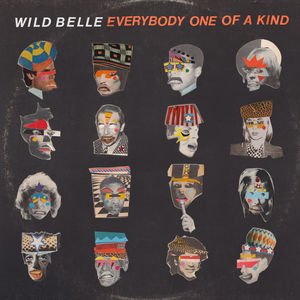 Everybody One Of A Kind , Wild Belle