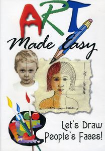 Art Made Easy: Lets Draw Peoples Faces