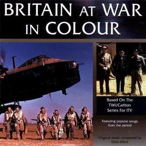 Britain At War In Colour (Original Soundtrack) [Import]