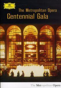 The Metropolitan Opera: Centennial Gala