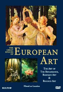 The Great Epochs of European Art: The Art of the Renaissance, BaroqueArt and Rococo Art