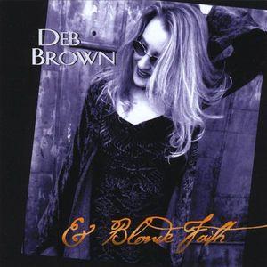 Deb Brown & Blonde Faith