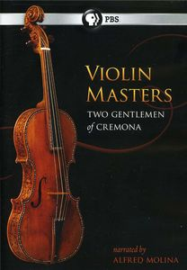 Violin Masters: Two Gentlemen of Cremona