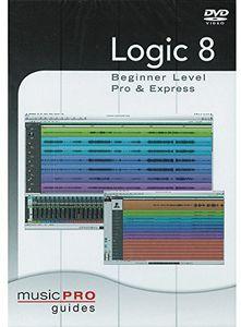 Musicpro Guides: Logic 8 - Beginner Level