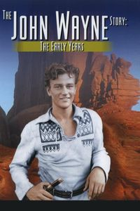 The John Wayne Story: The Early Years /  The Later Years