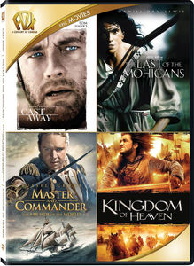 Cast Away /  Last of the Mohicans /  Master and Commander: The Far Side of the World /  Kingdom of Heaven