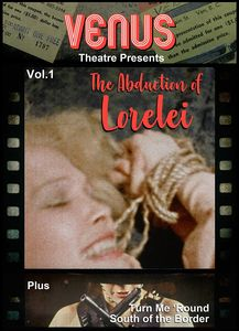Venus Theatre Presents 1: Abduction Of Lorelei - Triple Feature