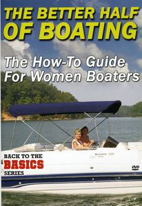 Better Half of Boating: How to Guide for Women Boaters
