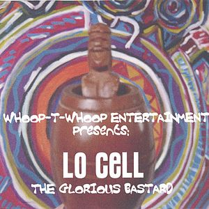 Lo Cell the Glorious Bastard