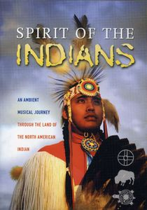 Spirit of the Indians- An Ambient Musical Journey [Import]