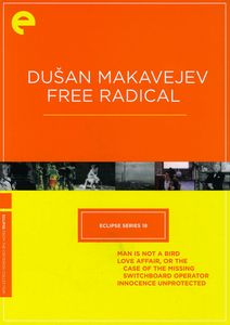 Dusan Makavejev: Free Radical (Criterion Collection - Eclipse Series 18)