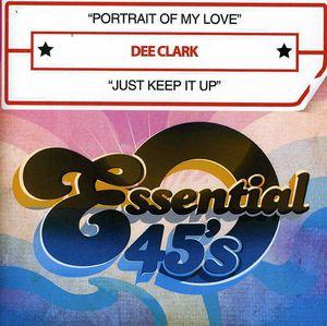 Portrait of My Love /  Just Keep It Up , Dee Clark