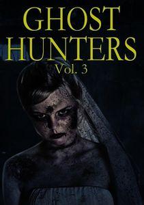 Ghost Hunters,: Volume 3