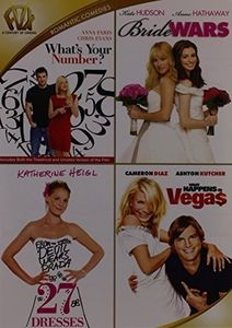 What's Your Number /  Bride Wars /  27 Dresses /  What Happens in Vegas Q