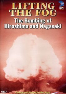 Lifting the Fog: The Bombing of Hiroshima and Nagasaki