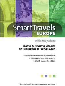 Smart Travels Europe With Rudy Maxa: Bath and South Wales /   EdinburghAnd Scotland