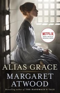 Alias Grace: A Novel (Movie Tie In Edition)