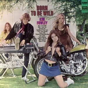 Born To Be Wild [Import] , Kim Fowley