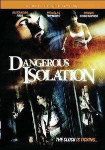 Dangerous Isolation